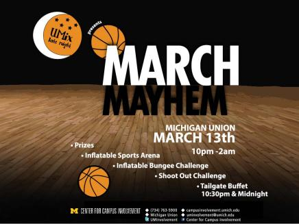 UMix is back with March Mayhem on Friday, March 13 from 10pm to 2am in the Michigan Union! Play in our Basketball Sports arena, compete on the Basketball Challenge Bungee Run, and face off in the Basketball shootout challenge. We will show The Hobbit: The Battle of Five Armies, and we'll have our Tailgate Buffet with hotdogs, hamburgers, chips and cookies at 10:30pm AND at Midnight!
